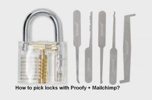 How to pick locks with Proofy + Mailchimp?